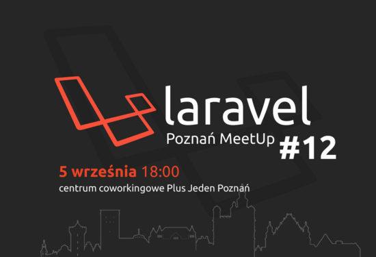 Laravel Poznań Meetup #12 – 5 września, 2019