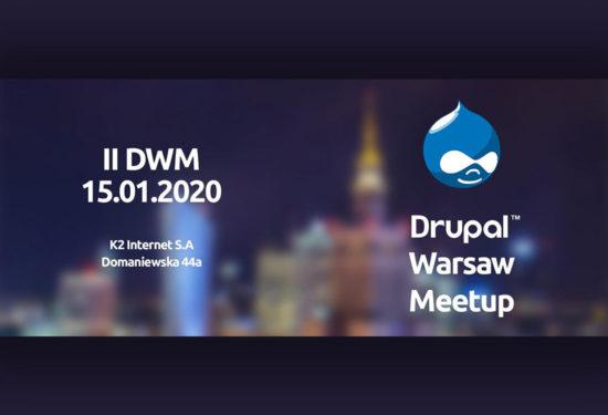 II DWM – Drupal Warsaw Meetup – 15 stycznia 2020